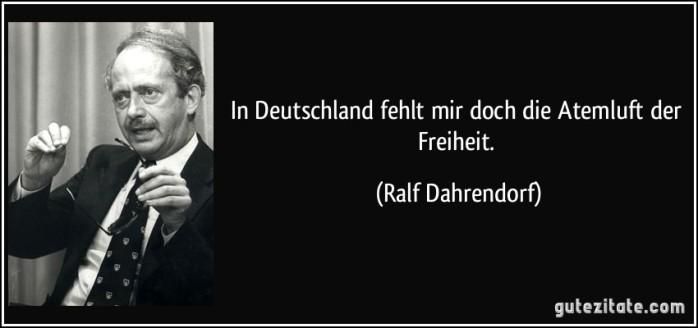 zitat-in-deutschland-fehlt-mir-doch-die-atemluft-der-freiheit-ralf-dahrendorf-132680