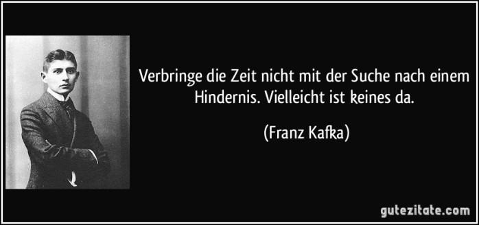 zitat-verbringe-die-zeit-nicht-mit-der-suche-nach-einem-hindernis-vielleicht-ist-keines-da-franz-kafka-178578